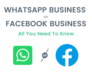 WhatsApp Business v/s Facebook Business: What You Need To Know