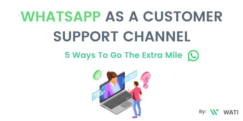 WhatsApp as a Customer Support Channel: 5 Ways To Go the Extra Mile