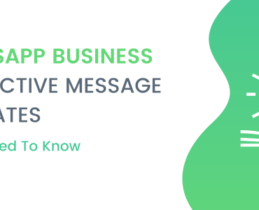 WhatsApp Business Interactive Message Templates: All You Need To Know