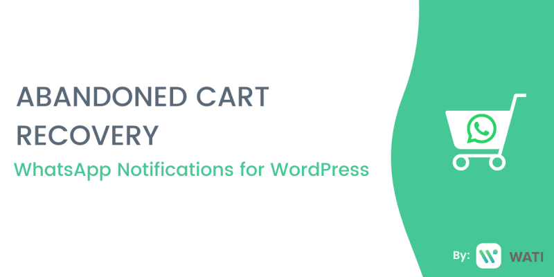 Use WhatsApp For Abandoned Cart Recovery in WordPress Shopify, Woocommere