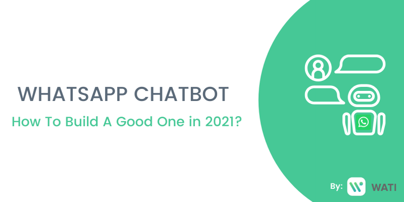 A WhatsApp Chatbot In 2021?