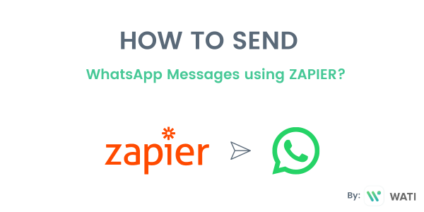 How To Send WhatsApp Message from ZAPIER?