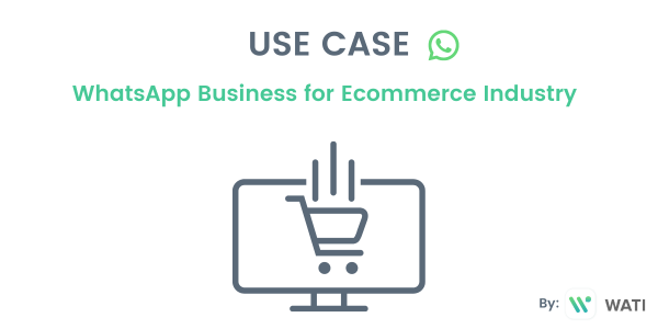 WhatsApp Business Use Cases for Ecommerce