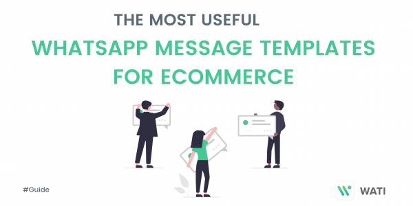 Useful WhatsApp Message Templates for Ecommerce: The Ultimate Guide